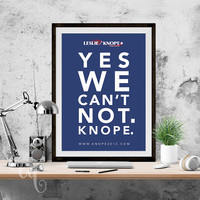 """Wall art decor Giclée print, Parks and Recreation inspired Leslie Knope campaign poster """"Yes we can't not. Knope."""""""