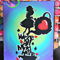 """Alice in Wonderland inspired, """" We're all mad here"""" flat or stretched canvas."""