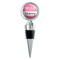 Sherry Hello My Name Is Wine Bottle Stopper