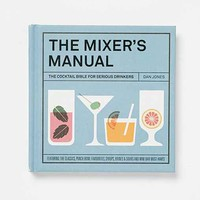 The Mixer's Manual: The Cocktail Bible For Serious Drinkers By Dan Jones