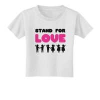 Stand For Love Pink Toddler T-Shirt