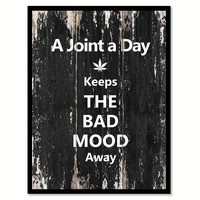 A joint a day keeps the bad mood away Funny Quote Saying Canvas Print with Picture Frame Home Decor Wall Art