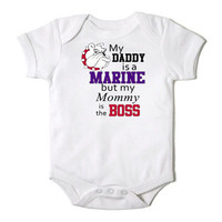 My Daddy is a Marine But My Mommy is the Boss Funny Baby Boy / Girl Baby Bodysuit