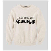 Look At Things Differently Sweatshirt