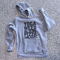Yoga Weed Aliens Pizza and Naps Ultra Comfy Hooded Sweatshirt Sweater Sassy Sarcastic Warm Hoody Womens Mens Unisex Clothes Fashion