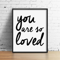 You Are So Loved Print. Black and White Typography Poster. Minimal Wall Art. Valentines Day. Love Quote. Chic and Preppy. Gift for her.