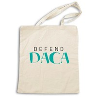 Defend DACA -- Tote Bag