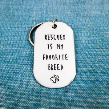 Rescued Is My Favorite Breed - Animal Rescue - Pets - Aluminum Key Chain