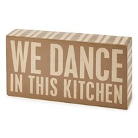 Primitives by Kathy 'We Dance' Box Sign