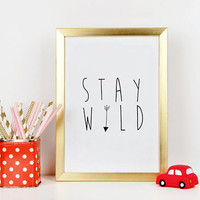 STAY WILD SIGN, Kids Room Decor,Nursery Wall Art,Kids Gift,Stay Wild My Child,Children Quote,Arrow Print,Quote Prints,Typography Quote,Art