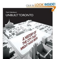 Unbuilt Toronto: A History of the City That Might Have Been: Amazon.ca: Mark Osbaldeston: Books