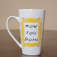 """FRIENDS TV Show inspired - Coffee mug - Joey quote """"How You Doin"""" - Door Frame Yellow"""