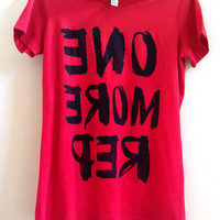 """Medium Red """"One More Rep"""" Crewneck Fitness / Workout T-Shirt"""