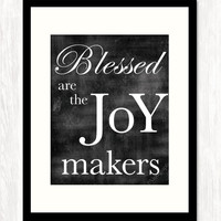 BLESSED ARE THE JOY MAKERS Art Print