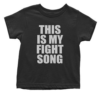 This Is My Fight Song  Toddler T-Shirt
