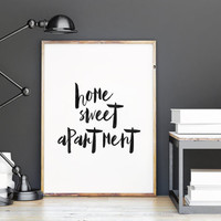 "PRINTABLE Art"" Home Sweet Apartment"" Inspirational Art,Motivational Quote,Home Sweet Home,Apartment Decor,Home Decor,Typography Print"