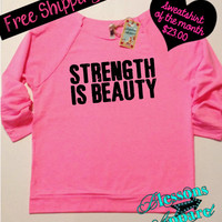 Sweatshirt of the Month. Strength is Beauty. Workout Clothes. Fitness Apparel. Fitness Motivation. Off the Shoulder. Free Shipping USA