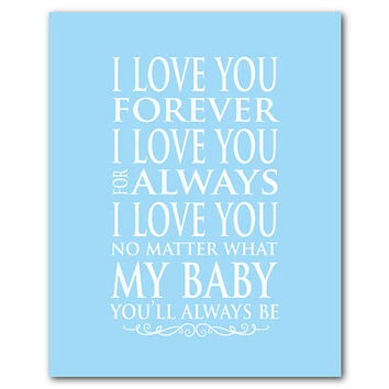 Love you forever, love you always...love Quote - Kid's Wall Art - Nursery Art - Anniversary Gift - Typography Wall Art - Valentine's Gift