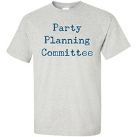 Party Planning Committee T-Shirt