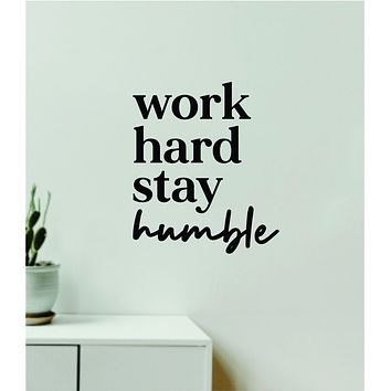Work Hard Stay Humble Decal Sticker Quote Wall Vinyl Art Wall Bedroom Room Home Decor Inspirational Teen Baby Nursery Girls Playroom School Gym Sports