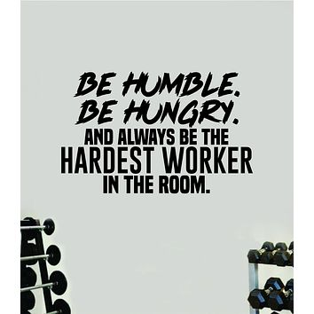 Humble Hungry Hardest Worker Quote Wall Decal Sticker Vinyl Art Wall Bedroom Room Home Decor Inspirational Motivational Sports Lift Gym Fitness Girls Train Beast