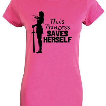 This Princess Saves Herself Ladies Pink T-Shirt