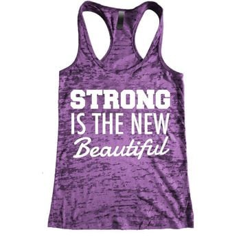 Strong is the New Beautiful Burnout Racerback Tank - Workout tank Women's Exercise Motivation for the Gym