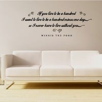 If You Live To Be A Hundred - Winnie The Pooh Quote - Vinyl Wall Art Decal Stickers Decor Graphics