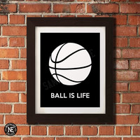 Ball is Life- Basketball Motivational Poster - Stencil Wall Art - Sizes - 5X7 - 8X10 - 16X20 Inches