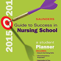 Saunders Guide to Success in Nursing School, 2015-2016: A Student Planner, 11e