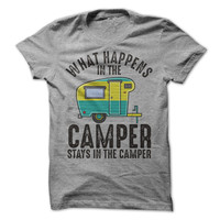 What Happens In The Trailer Stay In The Trailer TShirt Camping Tee Shirts Campfire Happy Camper Tees