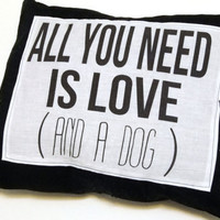 All You Need Is Love (and a dog) throw pillow