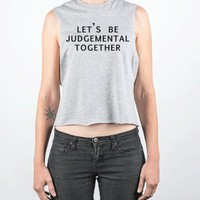 Let's be judgmental together-Female Heather Grey Tank