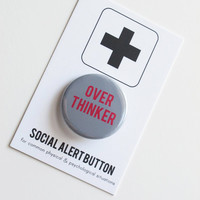 OVER THINKER Social Alert Button gray and pink button badge