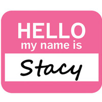 Stacy Hello My Name Is Mouse Pad