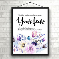 Your fear | Flowers | Art Print | Inspiration | Home Decor Print | Printable | Typography | Motivation Quote