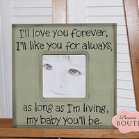 """12"""" x 12"""" I'll love you Forever I'll like you for always Quote Picture frame"""