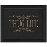 Thug Life by The Artwork Factory at Gilt