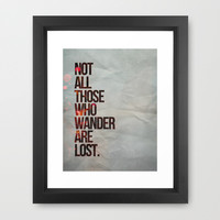 Not All Those Who Wander Are Lost Framed Art Print by Daisy Flores