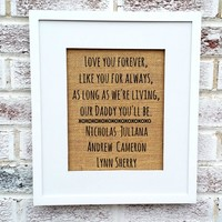 Father's Day gift from daughter,Love you forever our Daddy you'll be, personalized gift for dad, fathers day gift