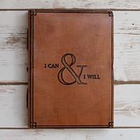"""""""I Can & I Will"""" Handmade Leather Journal"""