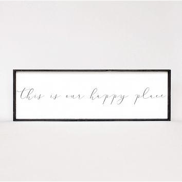 This Is Our Happy Place Sign - Multiple Color Options Available