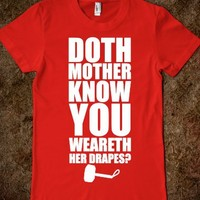Doth Mother Know You Wearth Her Drapes?