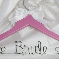 NEW - Personalized wedding hanger, Pink hanger for the bride, bridesmaid or anyone in your bridal party. Wedding dress hanger.