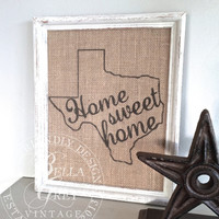 Home Sweet Home - Burlap Art Print - Texas State - Vintage Farmhouse Shabby Chic - Housewarming - Wedding Gift
