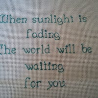 When sunlight is fading, The world will be waitong for you - completed cross stitch song lyrics