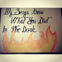 "Fall Out Boy ""My Songs Know What You Did In The Dark"" lyric drawing"