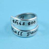 this too shall pass - Hand Stamped Spiral Ring, Motivational Ring, Inspirational Message Ring, Script Font