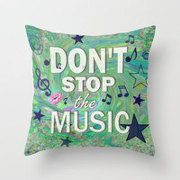 Don't Stop the Music Throw Pillow by Stay Inspired | Society6