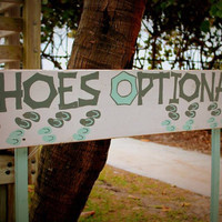 "Custom made ""Shoes Optional"" Wedding Sign"